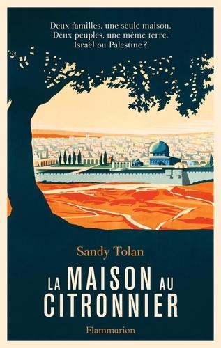 Sandy Tolan - La Maison au citronnier.