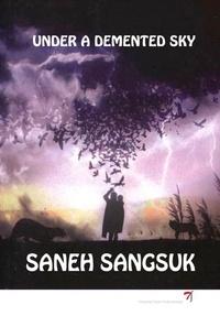 Saneh Sangsuk - Under a demented sky.