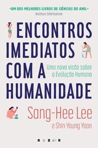Sang-Hee Lee et Shin-Young Yoon - Encontros Imediatos com a Humanidade - Uma Nova Visão Sobre a Evolução Humana.
