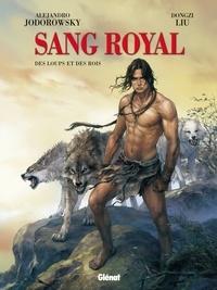 Alejandro Jodorowsky - Sang Royal - Tome 03 - Des loups et des rois.