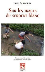 Sang-Sun Nam - Sur les traces du serpent blanc.