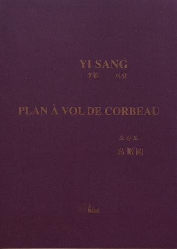 Sang Yi - Plan à vol de corbeau.