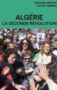 Sanhadja Akrouf et Patrick Farbiaz - Algérie. La seconde révolution.