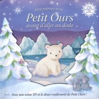 Sanja Rescek - Une journée avec Petit Ours avant d'aller au dodo - Avec une scène en 3D et le doux ronflement de Petit Ours !.