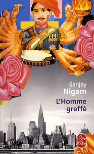 Sanjay Nigam - L'Homme greffé.