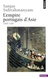 Sanjay Subrahmanyam - L'Empire portugais d'Asie - 1500-1700.