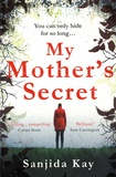Sanjida Kay - My Mother's Secret.