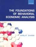 Sanjit Dhami - The Foundations of Behavioral Economic Analysis.