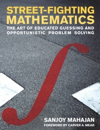 Street-Fighting Mathematics - The Art of Educated Guessing and Opportunistic Problem Solving.pdf