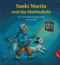 Sankt Martin und das Martinslicht. Zwei beliebte Bilderbuchgeschichten über das Teilen.