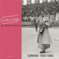 Sansouire - George, des trésors d'images - Corrida 1950-1980.