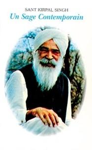 Sant Kirpal Singh - Un sage contemporain.