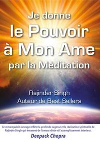 Sant-Rajinder Singh - Je donne le pouvoir à mon âme par la méditation.