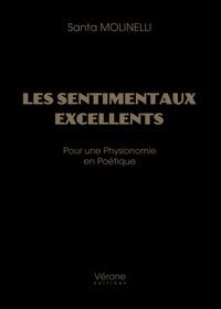 Santa Molinelli - Les sentimentaux excellents - Pour une physionomie en poétique.