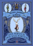 Santa Montefiore et Simon Sebag Montefiore - The Royal Rabbits of London.