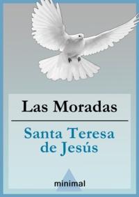 Santa Teresa de Jesús - Las Moradas.