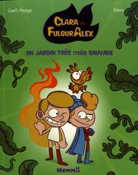 Santi Anaya et  Sess - Clara et FulgurAlex Tome 6 : Un jardin très (très) sauvage.