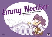 Santi Selvi et  Zarzo - Emmy Noether, passion pour les mathématiques.
