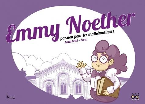 Emmy Noether, passion pour les mathématiques