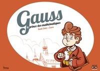Santi Selvi et  Zarzo - Gauss - Le prince des mathématiques.