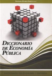 Santiago Alvarez Garcia - Diccionario de economía pública.