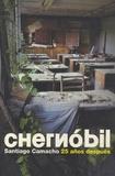 Santiago Camacho - Chernobil - 25 anos después.