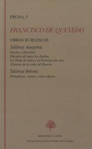 Santiago Fernandez Mosquera et Abraham Madronal-Duran - Francisco de Quevedo, prosa I - Obras burlescas.