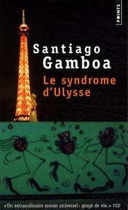 Santiago Gamboa - Le syndrôme d'Ulysse.