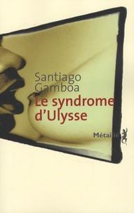 Santiago Gamboa - Le syndrome d'Ulysse.