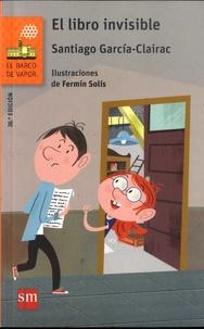 Santiago Garcia-Clairac - El libro invisible.