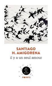 Santiago H. Amigorena - Il y a un seul amour.