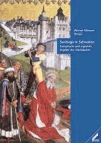 Santiago in Schwaben - Europäische und regionale Aspekte des Jakobskultes.