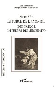 Santiago Lopez Petit et Gian Carlo Pizzi - Indignés. La force de l'anonyme - Indignados. La fuerza del anonimato.