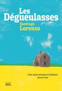 Santiago Lorenzo - Les dégueulasses.