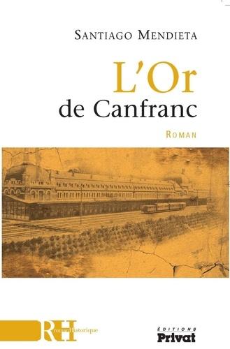 Santiago Mendieta - L'Or de Canfranc.