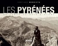 Santiago Mendieta - Les Pyrenées au temps du noir et blanc.