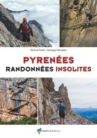 Santiago Mendieta et Etienne Follet - Pyrénées, randonnées insolites.