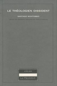 Santiago Montobbio - Le théologien dissident.