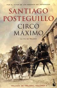 Santiago Posteguillo - Trilogia de Trajano Tome 2 : Circo Maximo - La ira de Trajano.