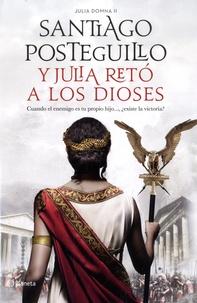 Santiago Posteguillo - Y Julia reto a los dioses - Cuando el enemigo es tu propio hijo... Existe la victoria ?.