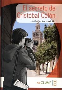 Santiago Roca Marin - El secreto de Cristobal Colon.