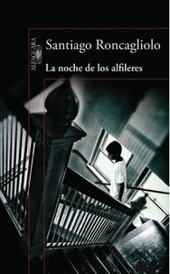 Santiago Roncagliolo - La noche de los alfileres.