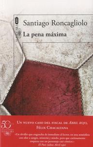 Santiago Roncagliolo - La pena maxima.