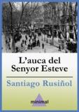 Santiago Rusiñol - L'auca del Senyor Esteve.
