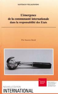 Santiago Villalpando - L'émergence de la communauté internationale dans la responsabilité des Etats.