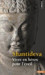Santideva - Vivre en héros pour l'éveil.