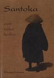 Santoka Taneda - Santoka, Zen, Saké, haïku - Edition bilingue français-japonais.