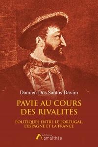 Deedr.fr Pavie au cours des rivalités politiques entre le Portugal, l'Espagne et la France Image