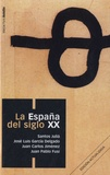 Santos Julia et Juan Carlos Jiménez - La España del siglo XX.
