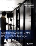 Santos Martinez et Peter Daalmans - Mastering System Center Configuration Manager.